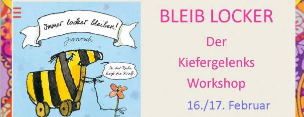 Bleib locker. der Kiefergelenksworkshop